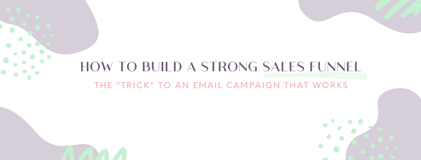 How to Build a Strong Sales Funnel