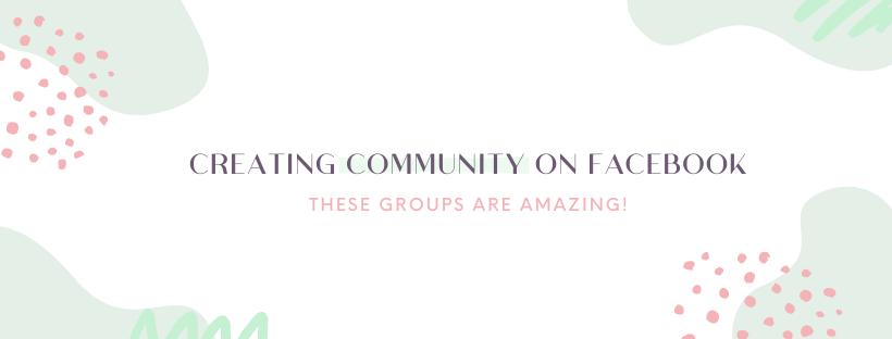 Creating Community on Facebook