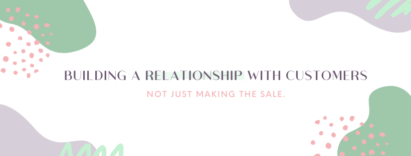 Building a Relationship With Customers