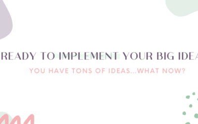 Ready to Implement Your Big Ideas?
